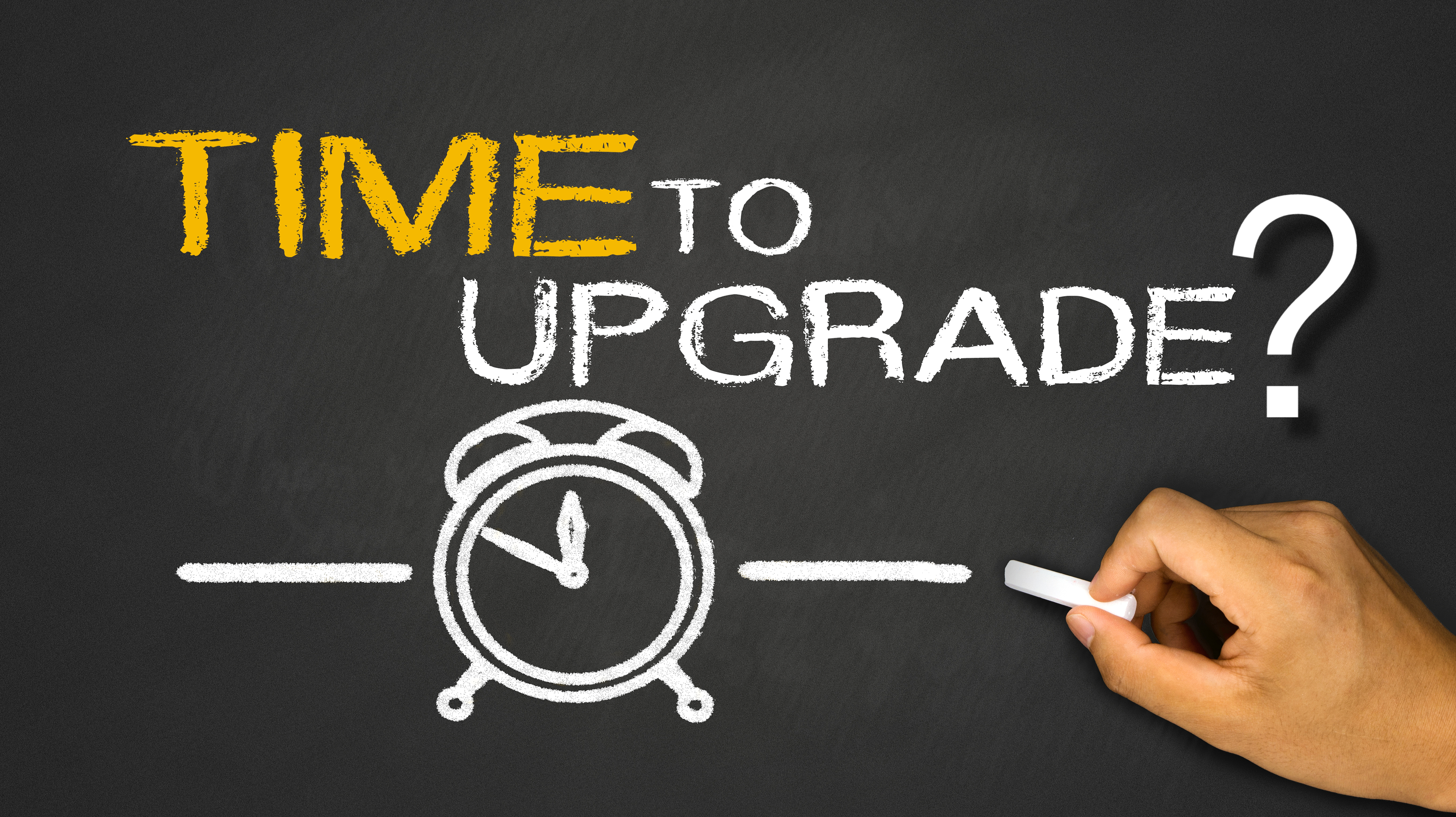 Are You Ready to Upgrade?