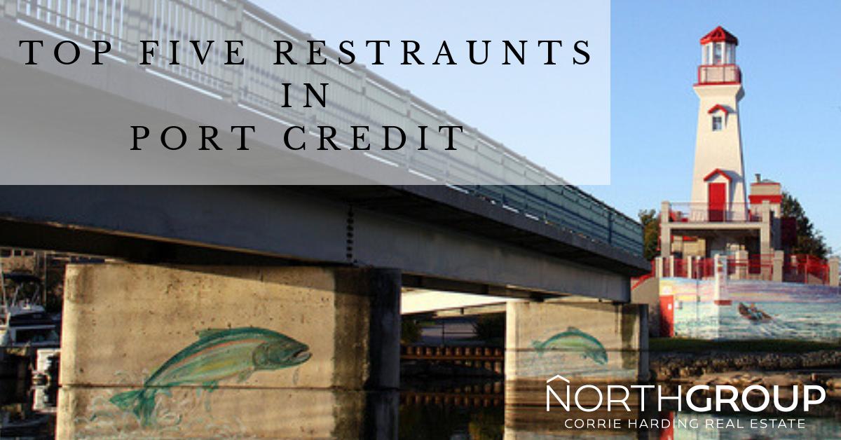 Top 5 Restaurants in Port Credit!
